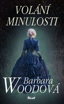 Barbara Wood: Volání minulosti cena od 199 Kč