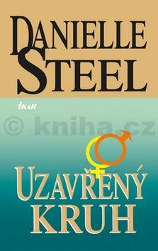 Danielle Steelová: Uzavřený kruh cena od 151 Kč