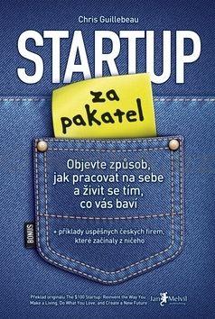 Chris Guillebeau: Startup za pakatel cena od 226 Kč