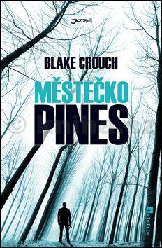 Blake Crouch: Městečko Pines cena od 50 Kč