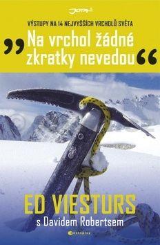 Ed Viesturs: Na vrchol žádné zkratky nevedou cena od 226 Kč