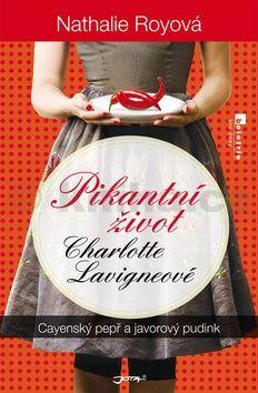 Royová Nathalie: Pikantní život Charlotte Lavigneové - Cayenský pepř a javorový pudink cena od 193 Kč