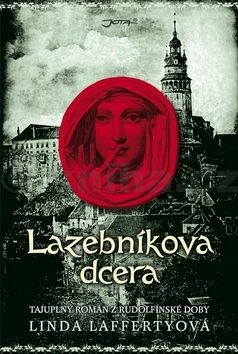 Linda Lafferty: Lazebníkova dcera - Tajuplný historický román z rudolfinského období cena od 245 Kč