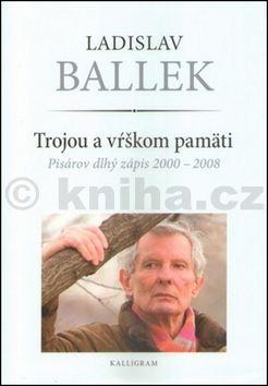 Ladislav Ballek: Trojou a vŕškom pamäti cena od 266 Kč