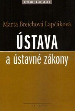 Marta Breichová-Lapčáková: Ústava a ústavné zákony cena od 219 Kč