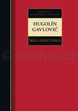 Hugolín Gavlovič: Škola kresťanská cena od 219 Kč