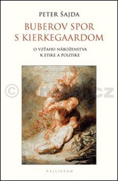 Peter Šajda Buberov spor s Kierkegaardom cena od 206 Kč