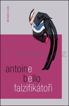 Antoine Bello: Falzifikátoři cena od 254 Kč