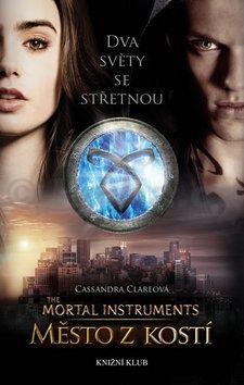 Cassandra Clare: Nástroje smrti 1: Město z kostí. Dva světy se střetnou cena od 250 Kč