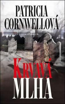 Patricia Cornwell: Krvavá mlha cena od 262 Kč