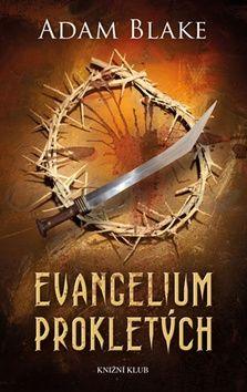 Adam Blake: Evangelium prokletých cena od 369 Kč