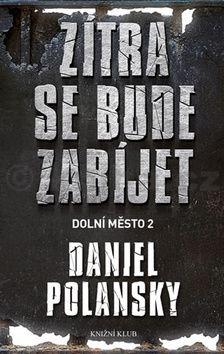 Daniel Polansky: Zítra se bude zabíjet cena od 37 Kč