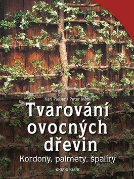 Karl Pieber, Peter Modl: Tvarování ovocných dřevin cena od 279 Kč