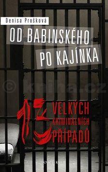 Denisa Prošková: Od Babinského po Kajínka cena od 183 Kč
