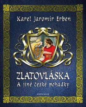 Karel Jaromír Erben: Zlatovláska a jiné české pohádky cena od 125 Kč