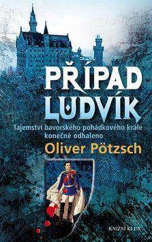 Oliver Pötzsch: Případ Ludvík cena od 207 Kč