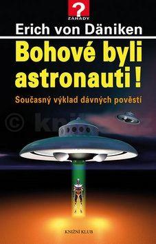 Erich von Däniken: Bohové byli astronauti! cena od 191 Kč