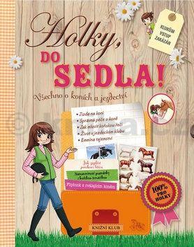 Sophie Mullenheim: Holky, do sedla! Všechno o koních a jezdectví cena od 239 Kč
