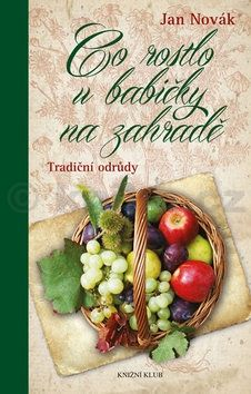 Jan Novák: Co rostlo u babičky na zahradě cena od 319 Kč