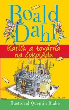 Roald Dahl: Karlík a továrna na čokoládu cena od 199 Kč