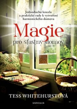 Tess Whitehurst: Magie pro šťastný domov cena od 207 Kč