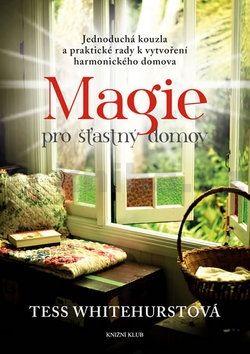 Tess Whitehurstová: Magie pro šťastný domov cena od 206 Kč