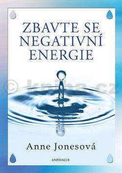 Jonesová Anne: Zbavte se negativní energie cena od 0 Kč