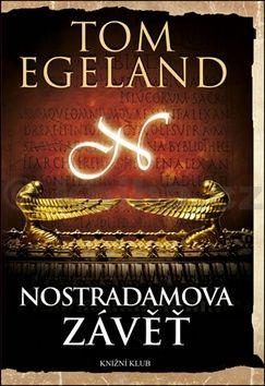 Tom Egeland: Nostradamova závěť cena od 216 Kč
