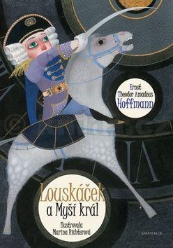 Ernst Theodor Amadeus Hoffmann: Louskáček a myší král cena od 79 Kč