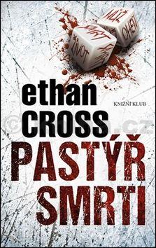 Ethan Cross: Pastýř smrti cena od 239 Kč