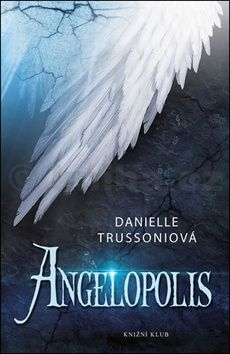 Danielle Trussoni: Angelopolis cena od 0 Kč