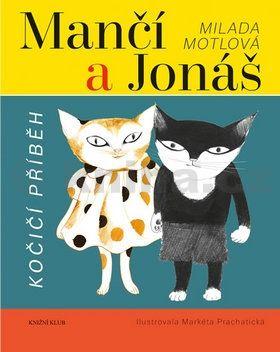 Milada Motlová: Mančí a Jonáš: Kočičí příběh cena od 159 Kč