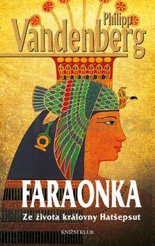 Philipp Vandenberg: Faraonka - Ze života královny Hatšepsut cena od 206 Kč