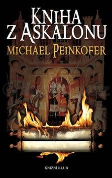 Michael Peinkofer: Kniha z Askalonu cena od 319 Kč