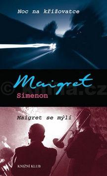 Georges Simenon: Noc na křižovatce, Maigret se mýlí cena od 183 Kč