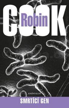 Robin Cook: Smrtíci gen cena od 239 Kč