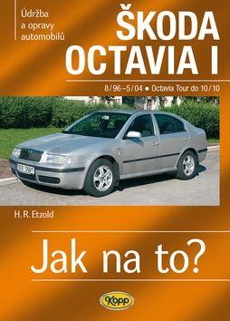 Hans-Rüdiger Etzold: Škoda Octavia I/Tour • 8/96–10/10 • Jak na to? č. 60 cena od 337 Kč