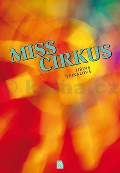 Jiřina Tejkalová: Miss cirkus cena od 169 Kč