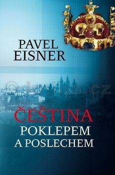 Pavel Eisner: Čeština poklepem i poslechem cena od 182 Kč