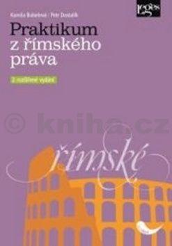 Kamila Bubelová, Petr Dostalík: Praktikum z římského práva cena od 200 Kč