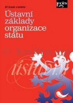 Jiří Jirásek: Ústavní základy organizace státu cena od 337 Kč