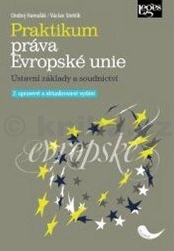 Ondrej Hamuľák, Václav Stehlík: Praktikum práva Evropské unie cena od 235 Kč