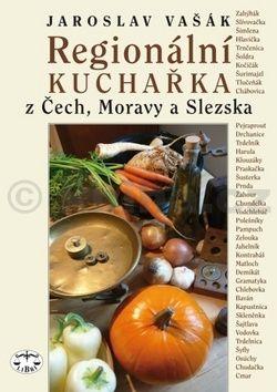 Jaroslav Vašák: Regionální kuchařka z Čech, Moravy a Slezska cena od 120 Kč