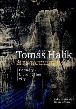 Tomáš Halík: Žít s tajemstvím cena od 173 Kč