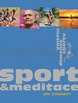 Sri Chinmoy: Sport a meditace cena od 192 Kč