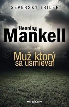 Henning Mankell: Muž, ktorý sa usmieval cena od 205 Kč