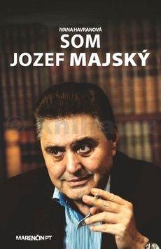 Ivana Havranová: Som Jozef Majský cena od 210 Kč