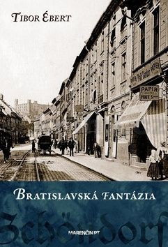 Tibor Ébert: Bratislavská fantázia cena od 233 Kč