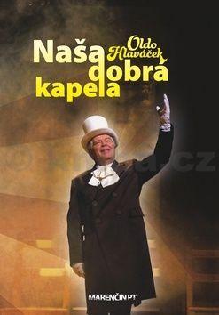 Oldo Hlaváček: Naša dobrá kapela cena od 187 Kč