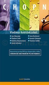 Vladimír Koblížek: CHOPN - Doporučený postup ČPFS pro diagnostiku a léčbu chronické obstrukční plicní nemoci cena od 123 Kč